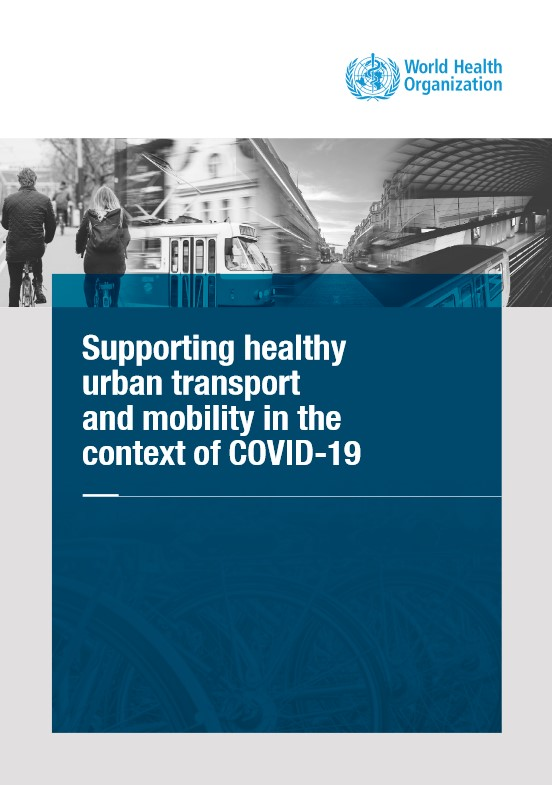 Supporting healthy urban transport and mobility in the context of COVID-19